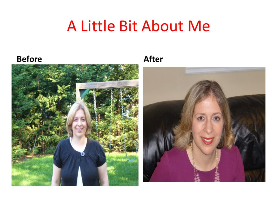 A Little Bit About Me Before After