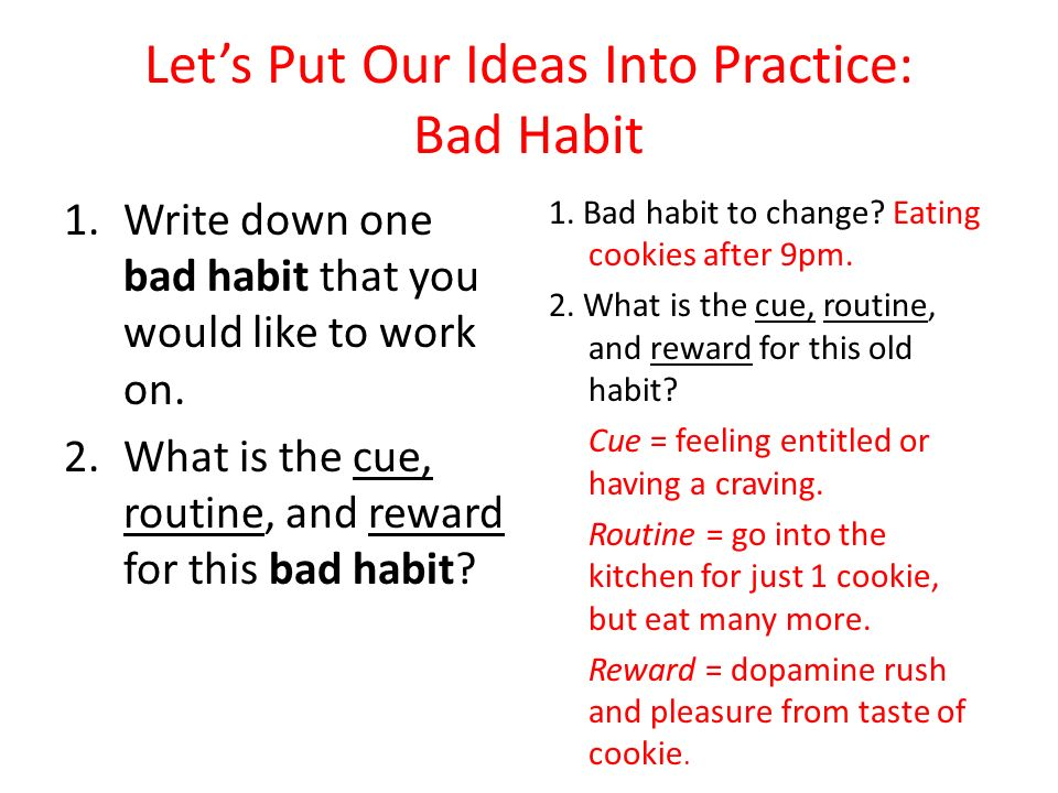 Let's Put Our Ideas Into Practice: Bad Habit