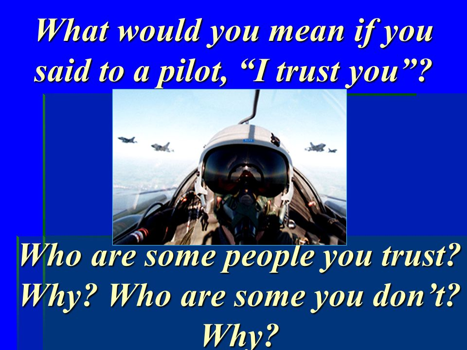 What would you mean if you said to a pilot, I trust you