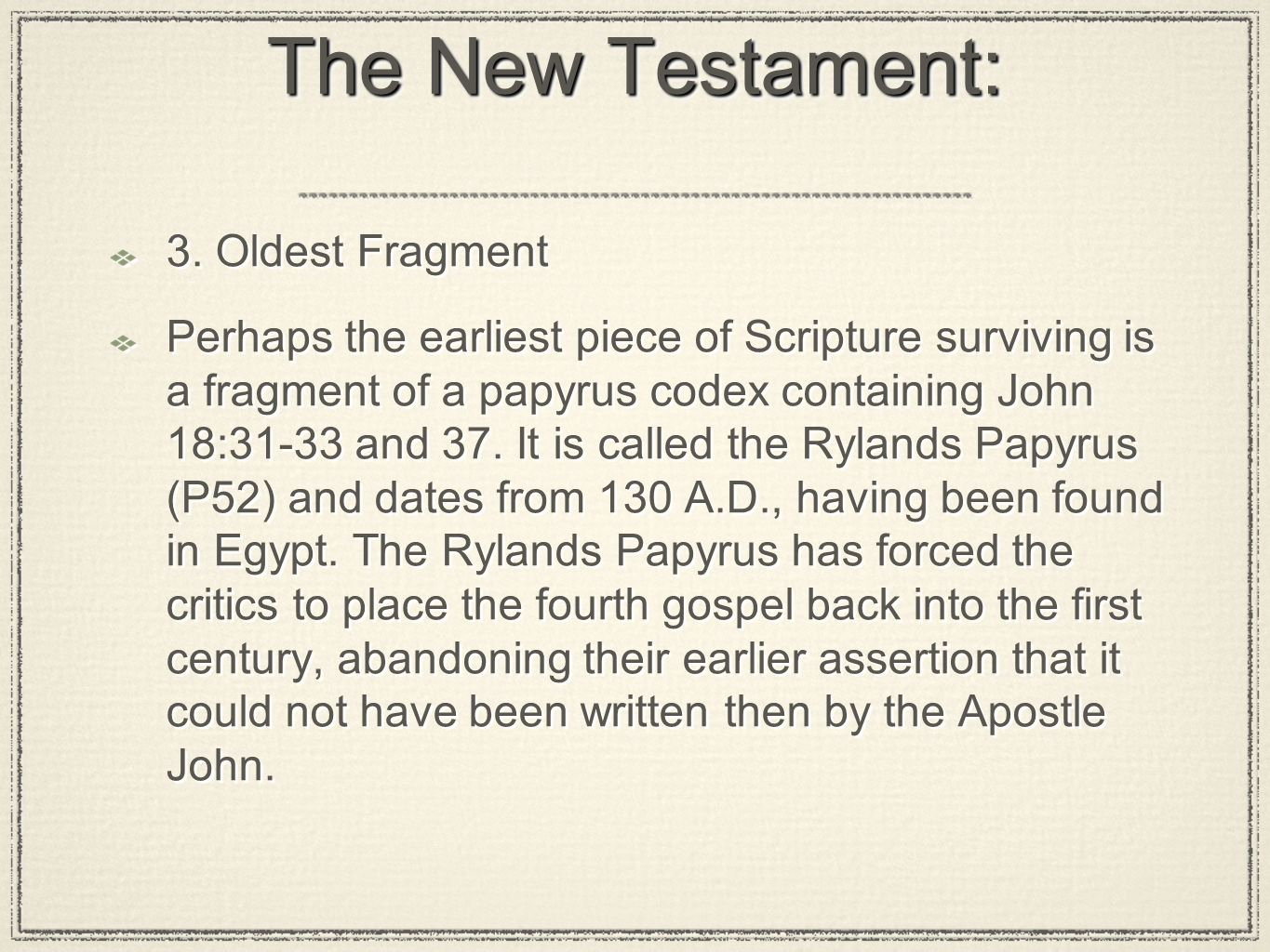 The New Testament: 3. Oldest Fragment