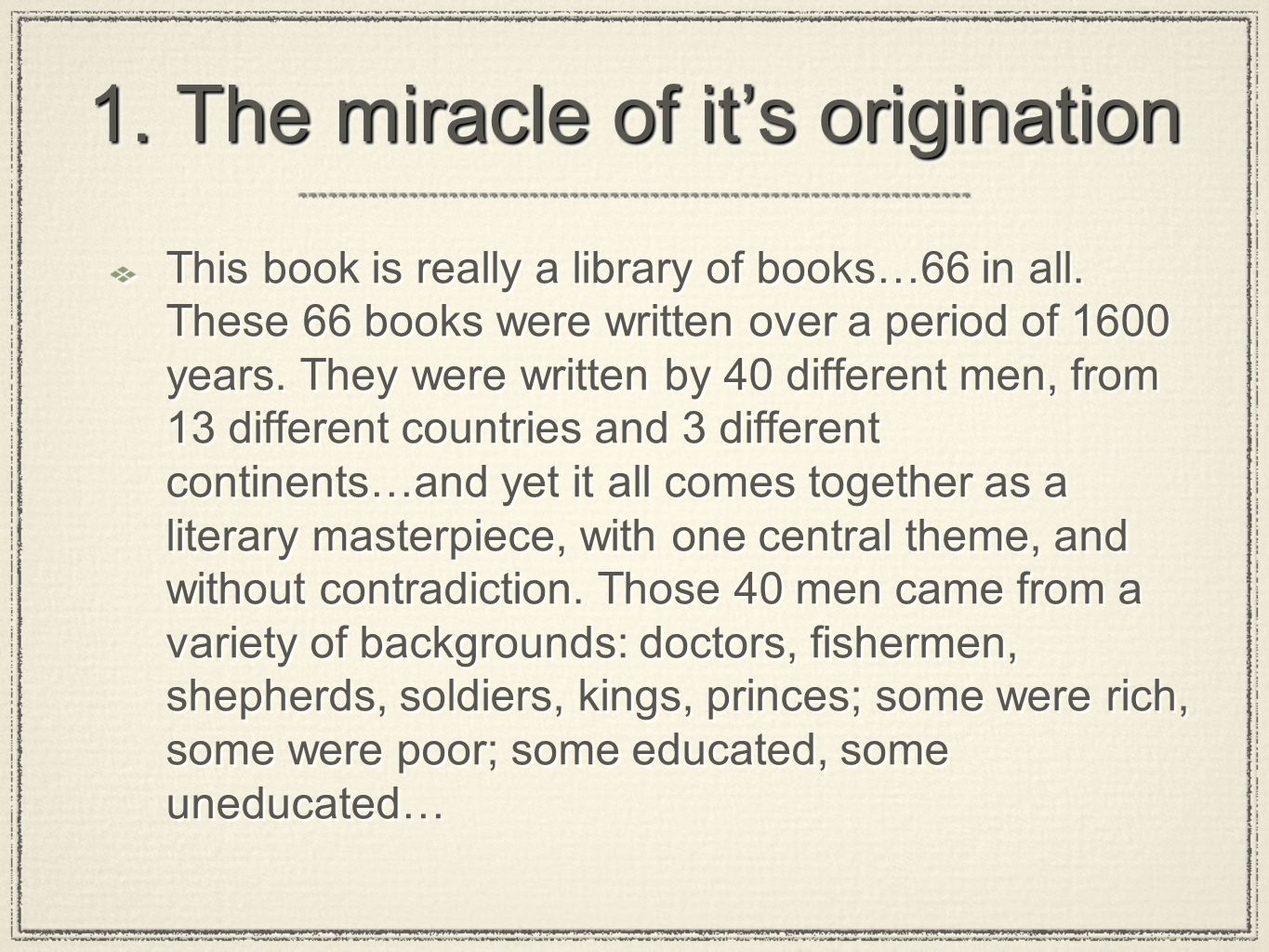 1. The miracle of it's origination