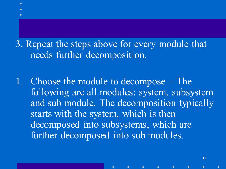 3. Repeat the steps above for every module that needs further decomposition.