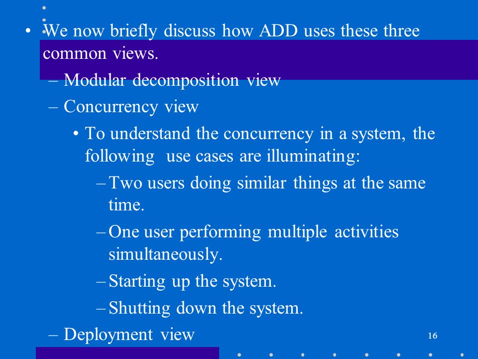 We now briefly discuss how ADD uses these three common views.