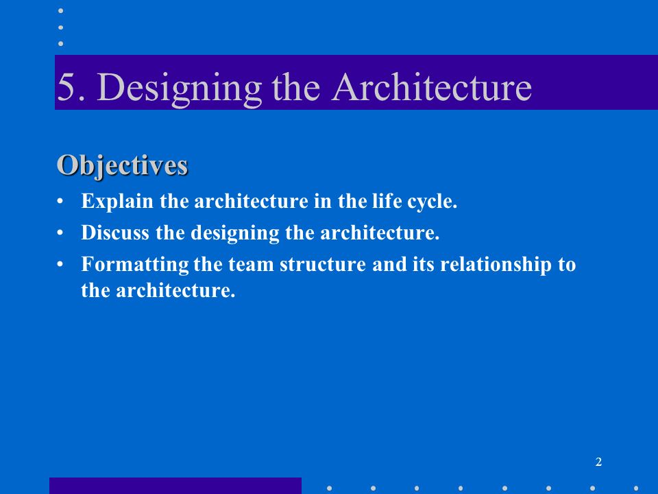 5. Designing the Architecture