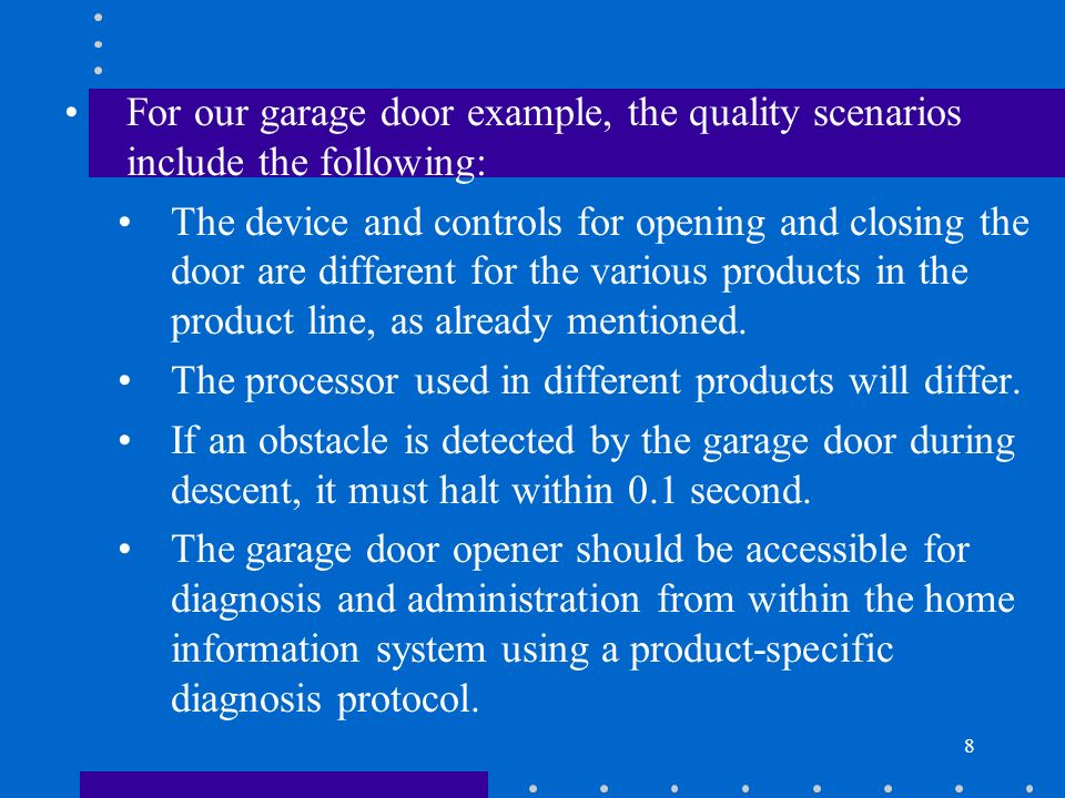 For our garage door example, the quality scenarios include the following: