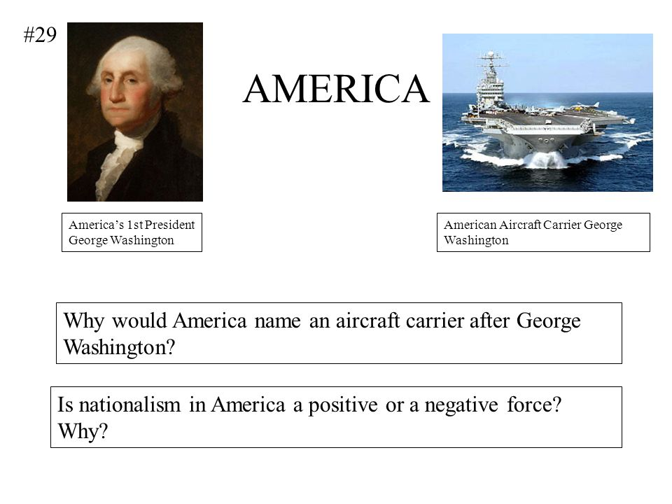 #29 AMERICA. America's 1st President George Washington. American Aircraft Carrier George Washington.