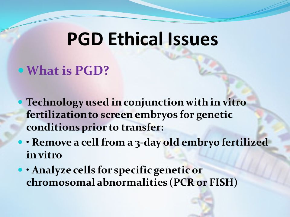 PGD Ethical Issues What is PGD