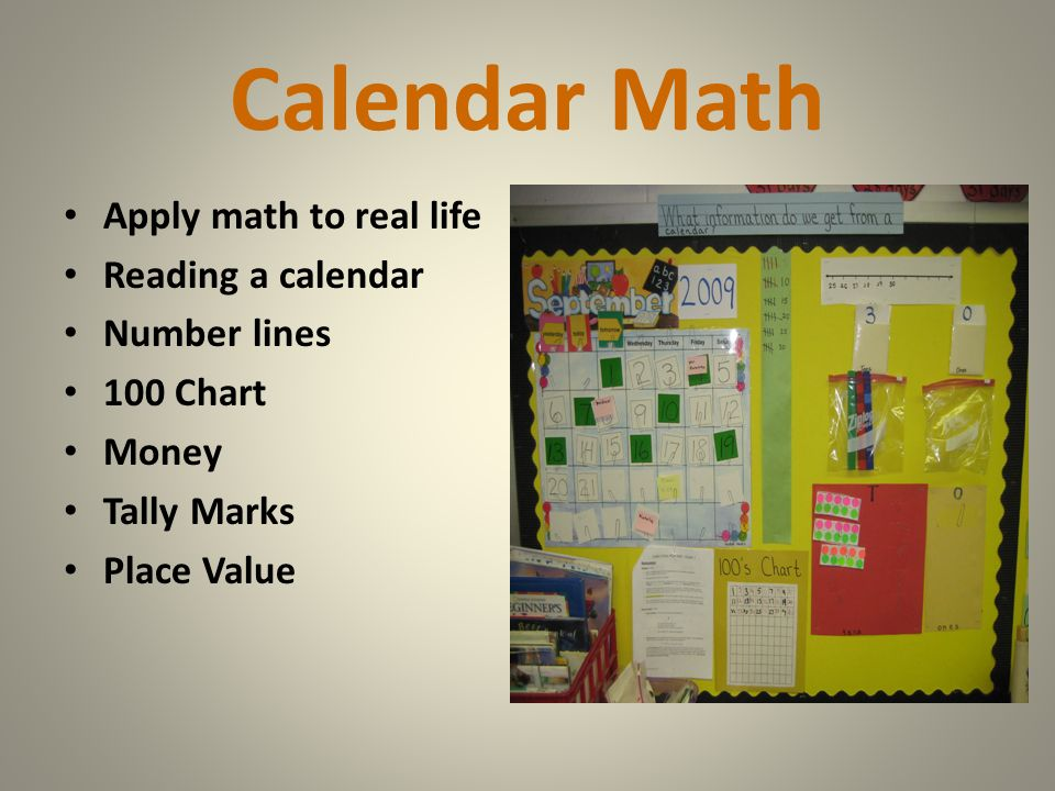 Calendar Math Apply math to real life Reading a calendar Number lines