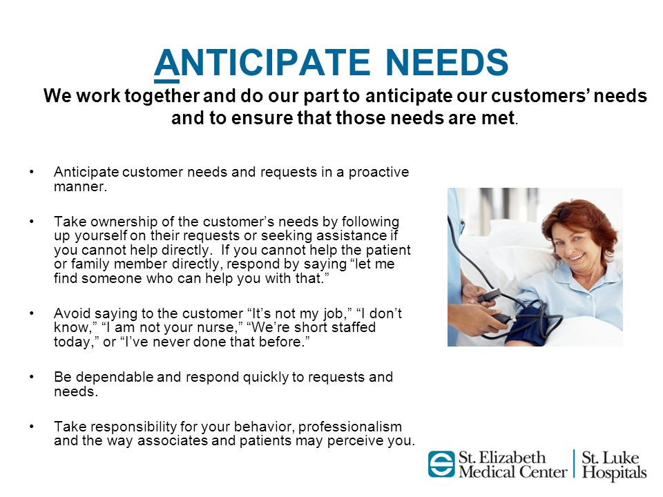 We work together and do our part to anticipate our customers' needs