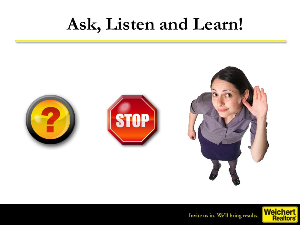Ask, Listen and Learn!