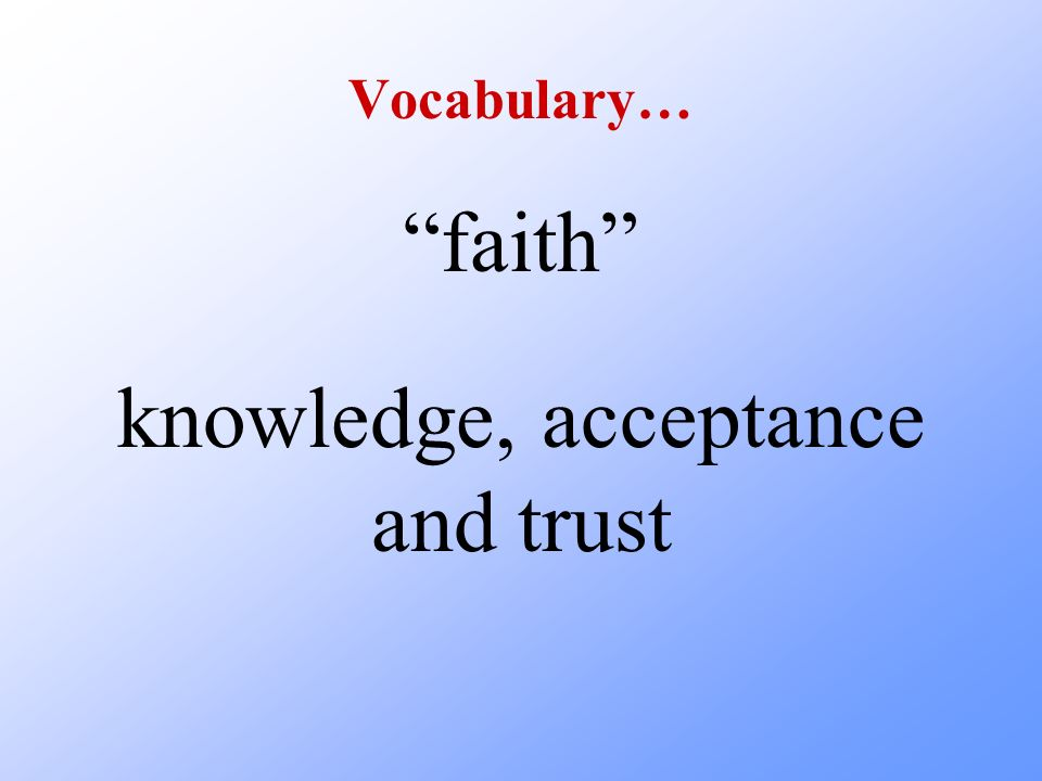 knowledge, acceptance and trust