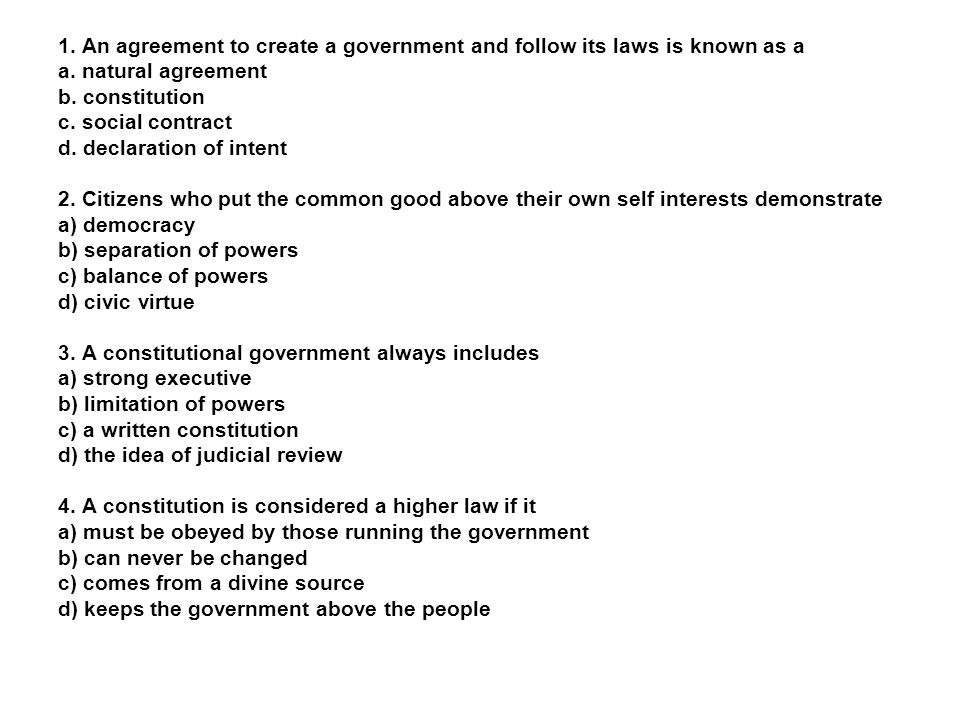 1. An agreement to create a government and follow its laws is known as a