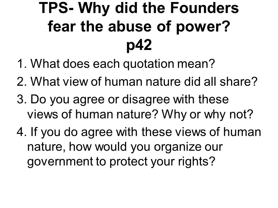 TPS- Why did the Founders fear the abuse of power p42