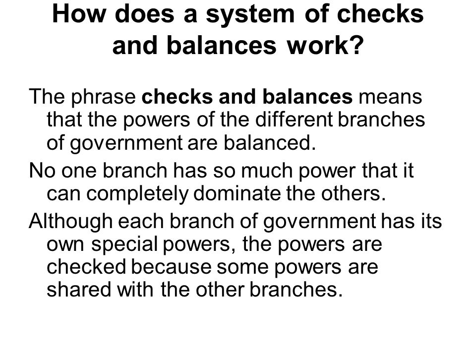 How does a system of checks and balances work