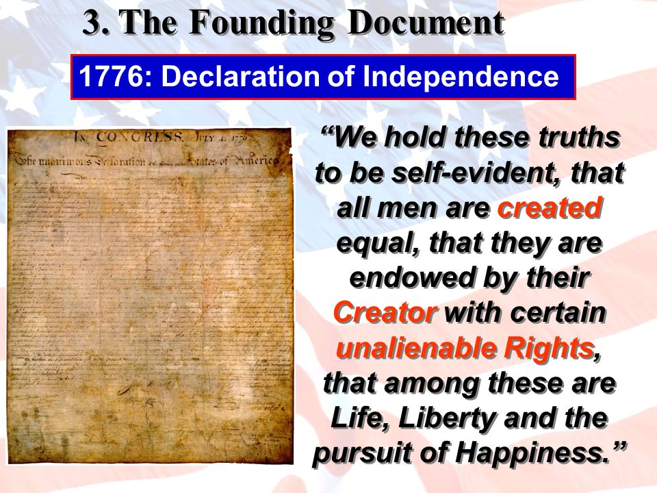 3. The Founding Document 1776: Declaration of Independence
