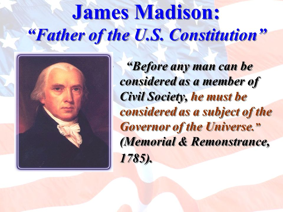 James Madison: Father of the U.S. Constitution
