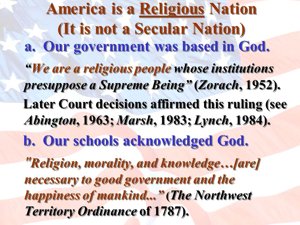 America is a Religious Nation (It is not a Secular Nation)