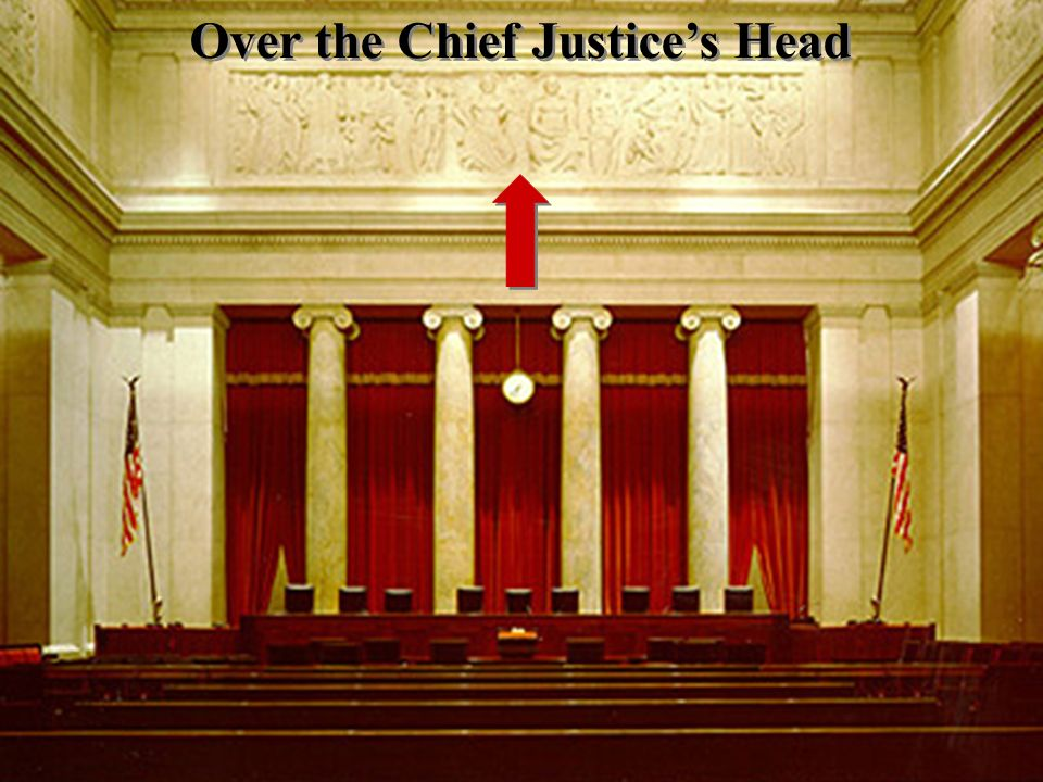 Over the Chief Justice's Head