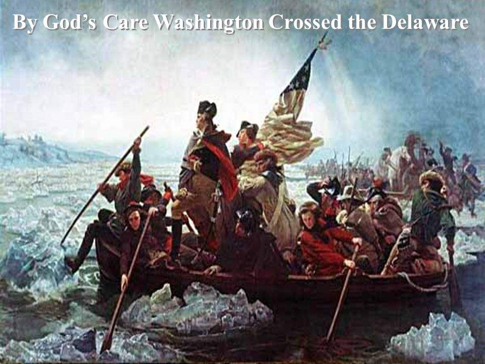 By God's Care Washington Crossed the Delaware