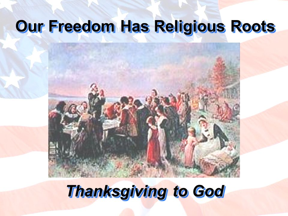 Our Freedom Has Religious Roots