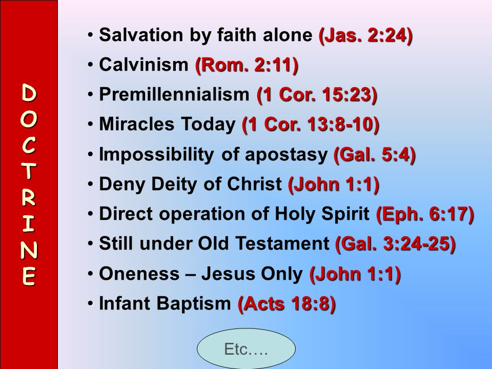 D O C T R I N E Salvation by faith alone (Jas. 2:24)