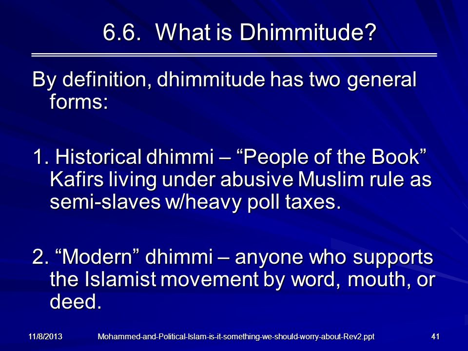 6.6. What is Dhimmitude By definition, dhimmitude has two general forms:
