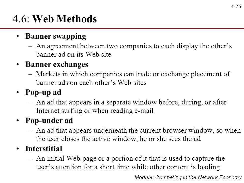 4.6: Web Methods Banner swapping Banner exchanges Pop-up ad