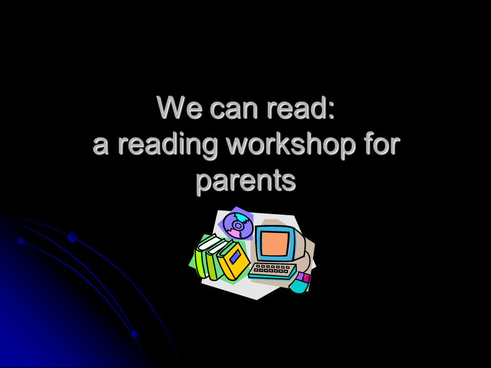 We can read: a reading workshop for parents