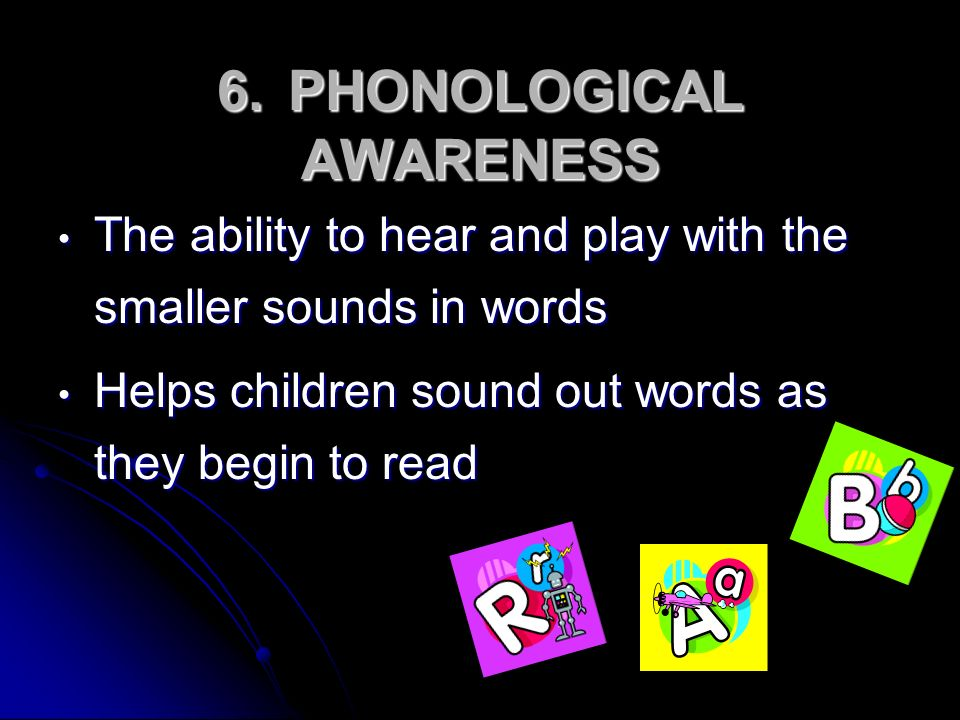 6. PHONOLOGICAL AWARENESS