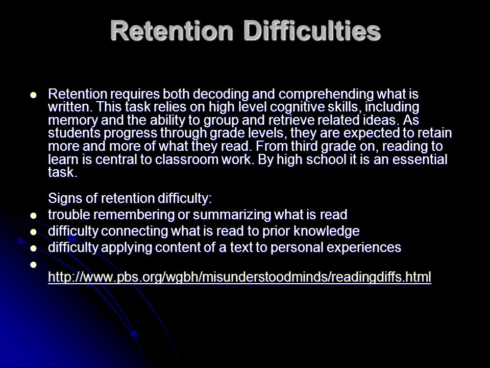 Retention Difficulties