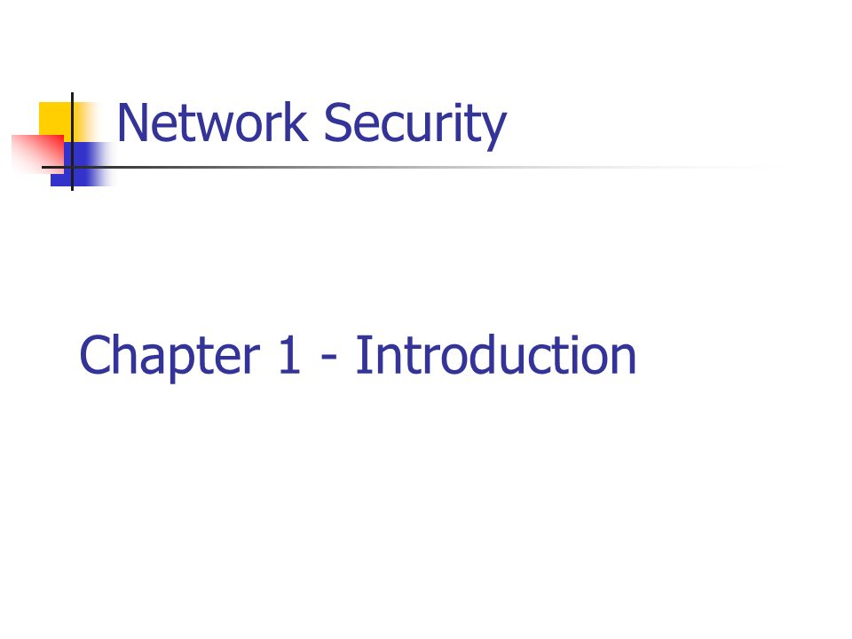 Network Security Chapter 1 - Introduction