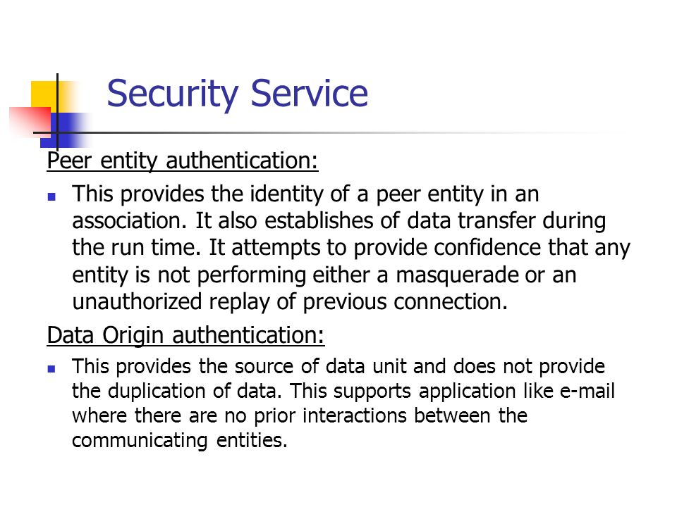 Security Service Peer entity authentication: