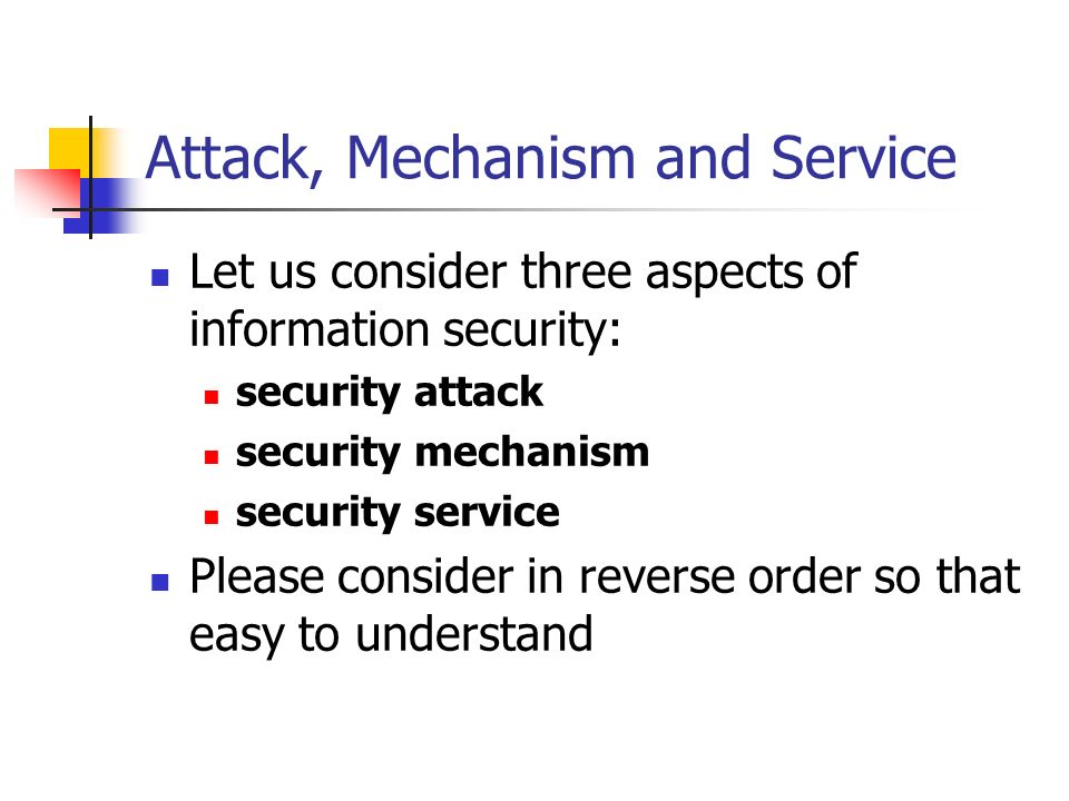 Attack, Mechanism and Service