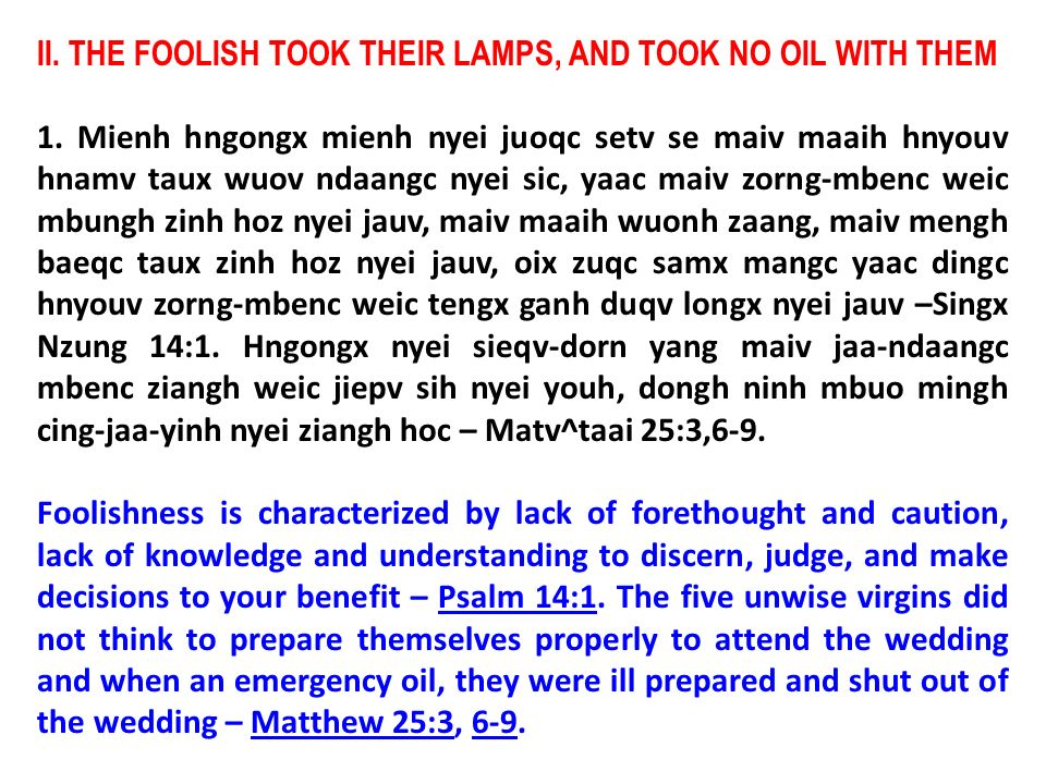 II. THE FOOLISH TOOK THEIR LAMPS, AND TOOK NO OIL WITH THEM