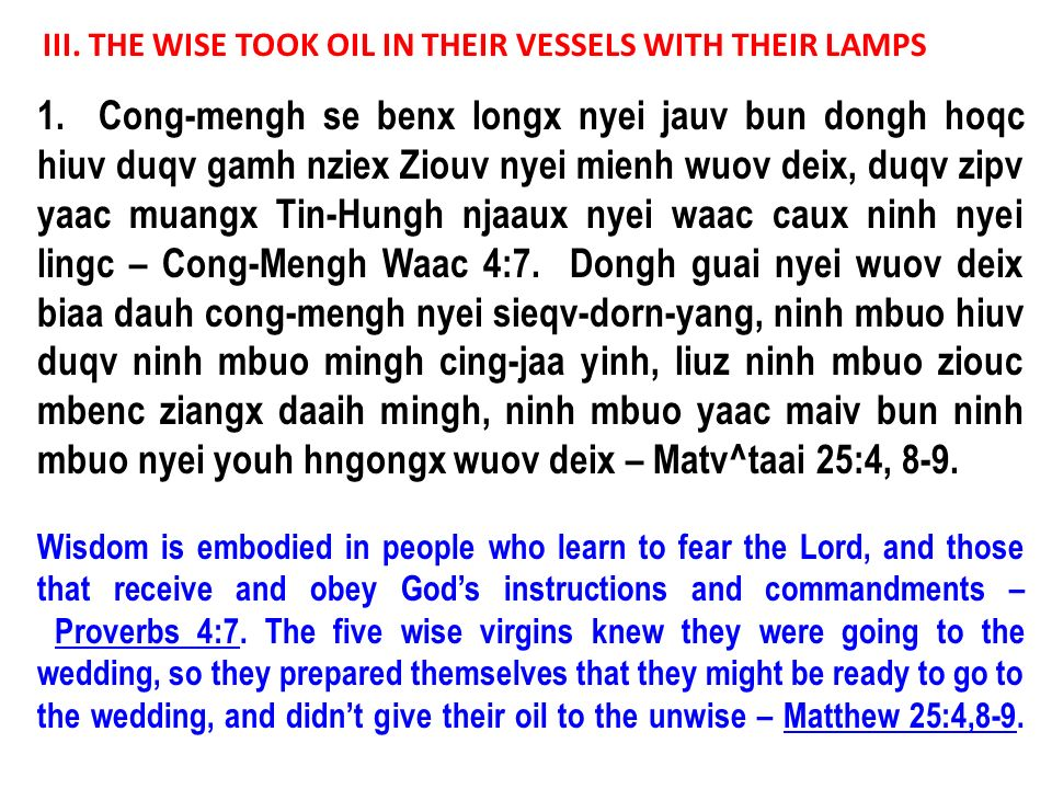 III. THE WISE TOOK OIL IN THEIR VESSELS WITH THEIR LAMPS