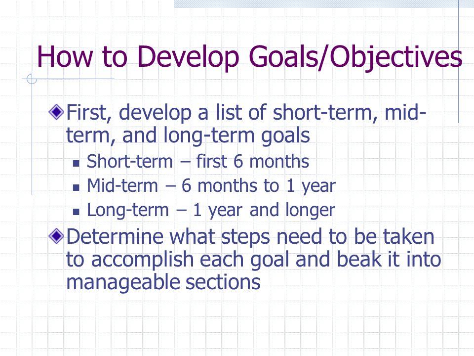 How to Develop Goals/Objectives