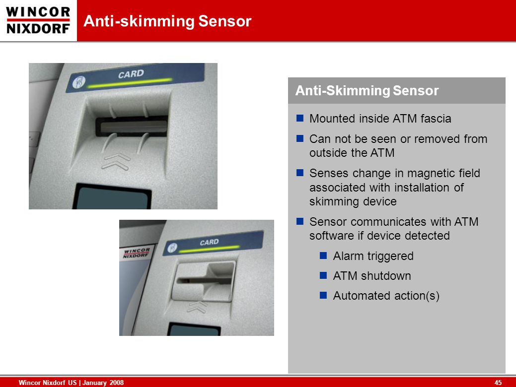 Anti-skimming Sensor Anti-Skimming Sensor Mounted inside ATM fascia