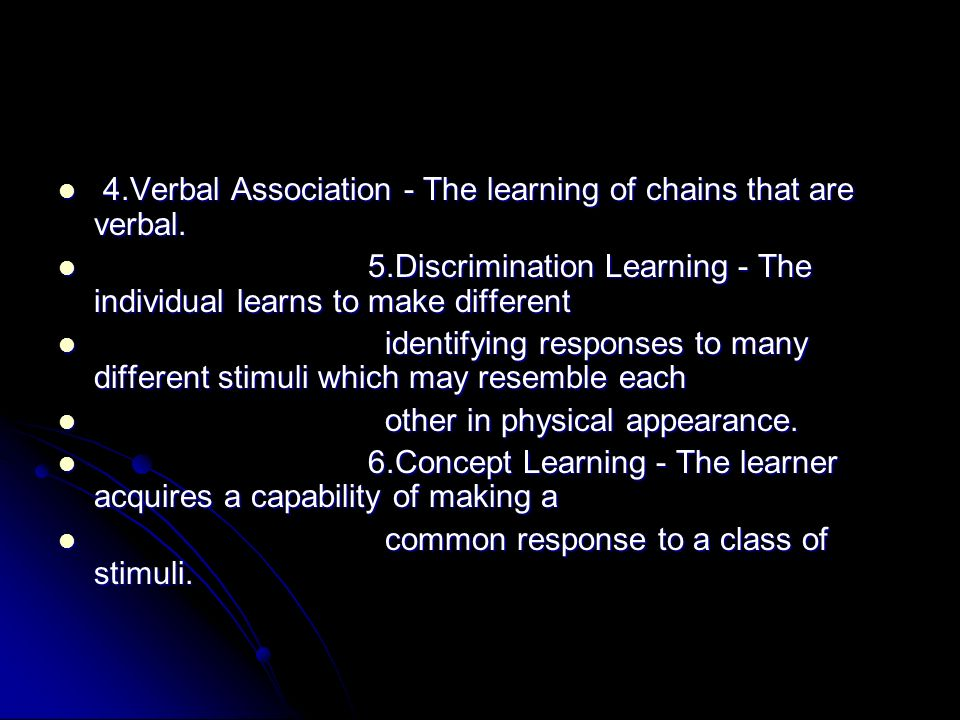 4.Verbal Association - The learning of chains that are verbal.