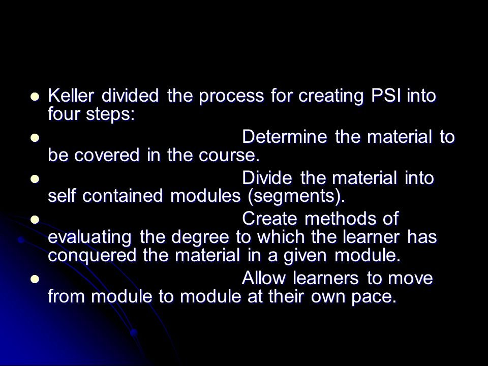 Keller divided the process for creating PSI into four steps: