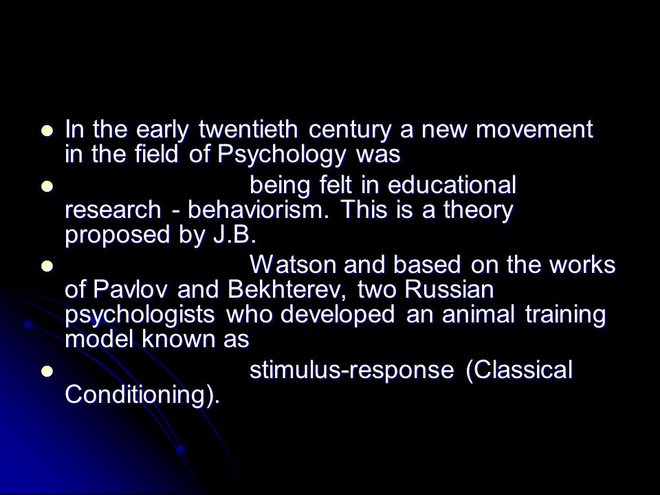 In the early twentieth century a new movement in the field of Psychology was