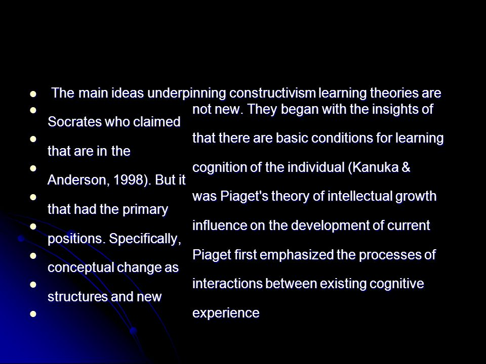 The main ideas underpinning constructivism learning theories are