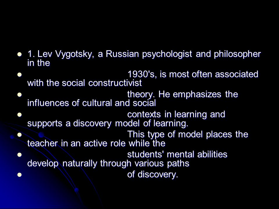 1. Lev Vygotsky, a Russian psychologist and philosopher in the