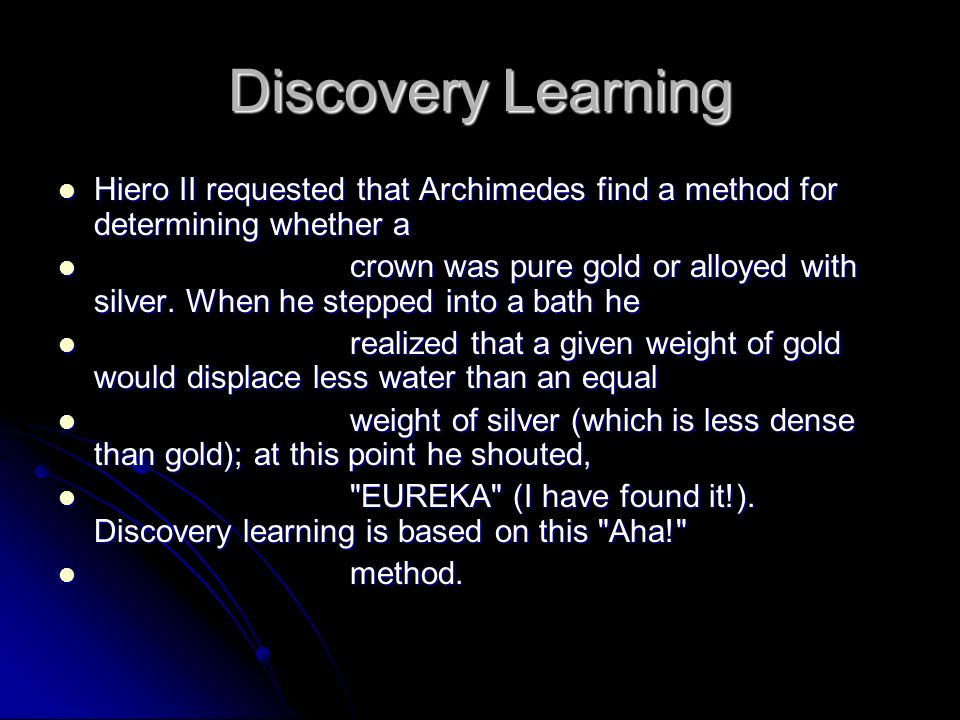 Discovery Learning Hiero II requested that Archimedes find a method for determining whether a.
