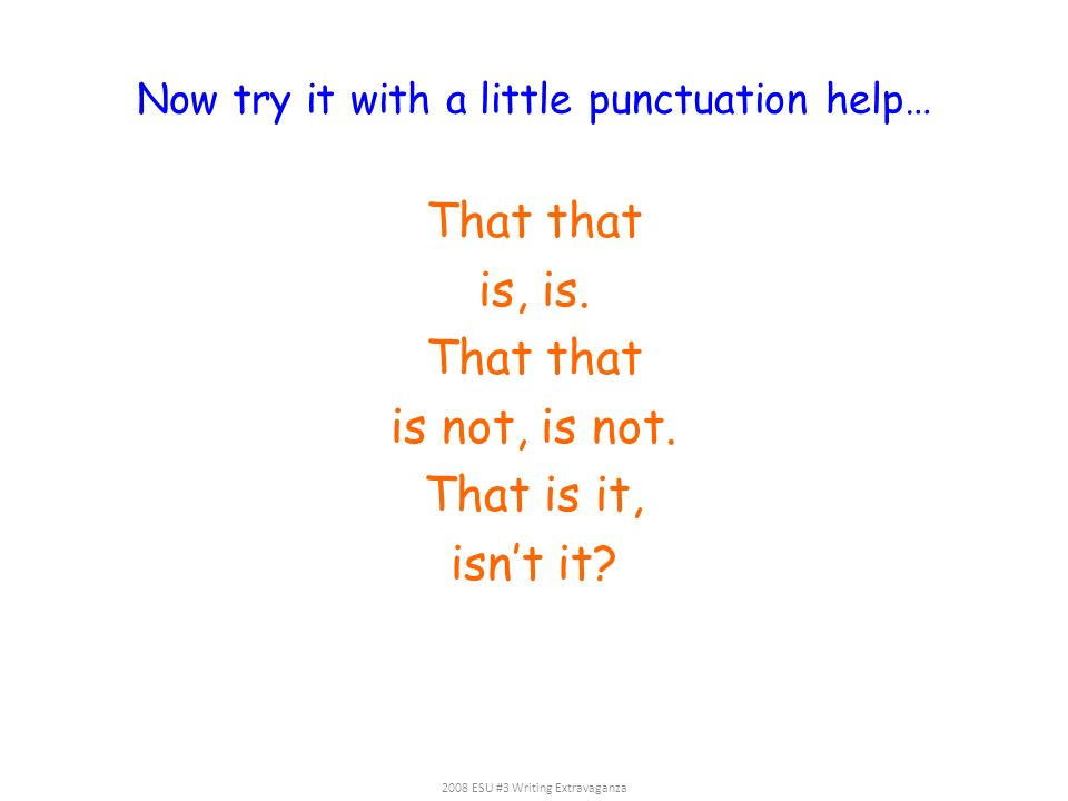 Now try it with a little punctuation help…