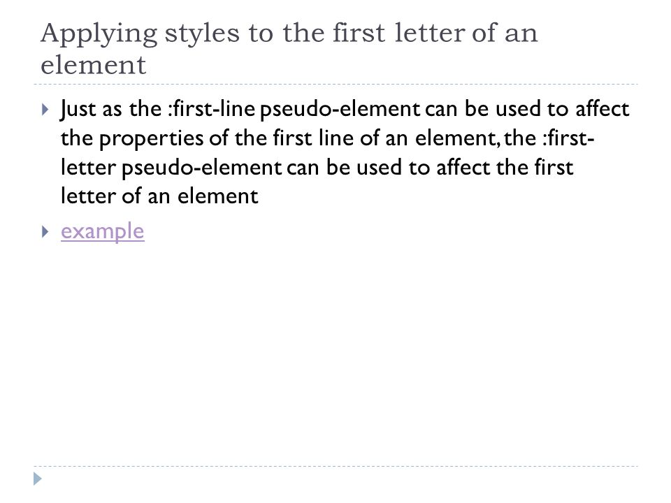Applying styles to the first letter of an element
