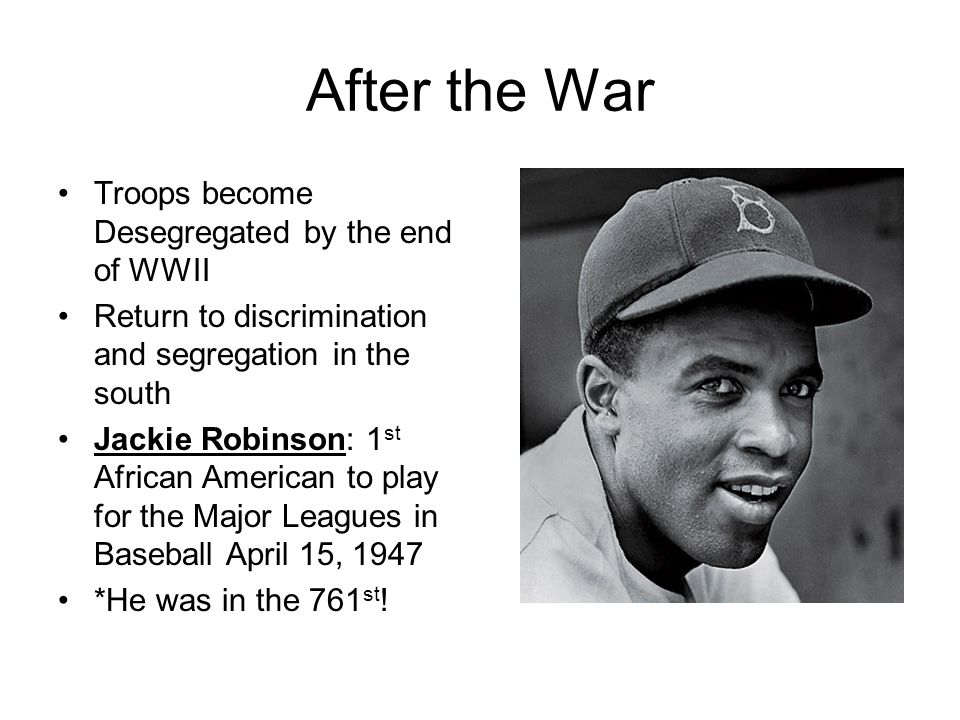 After the War Troops become Desegregated by the end of WWII