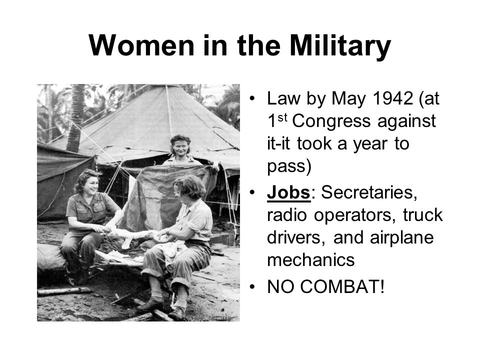 Women in the Military Law by May 1942 (at 1st Congress against it-it took a year to pass)