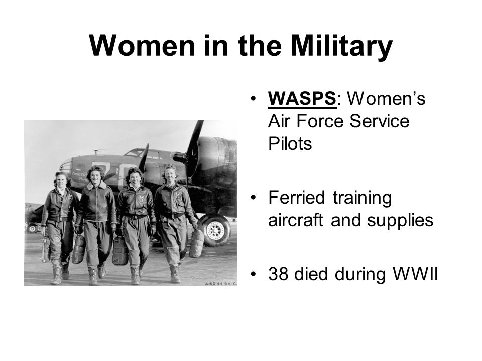 Women in the Military WASPS: Women's Air Force Service Pilots