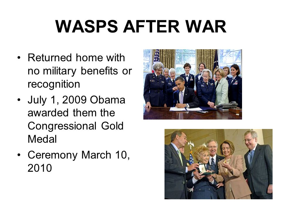 WASPS AFTER WAR Returned home with no military benefits or recognition