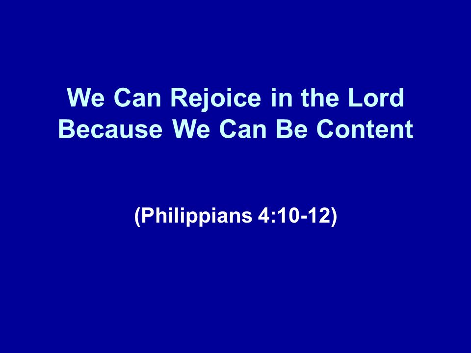 We Can Rejoice in the Lord Because We Can Be Content